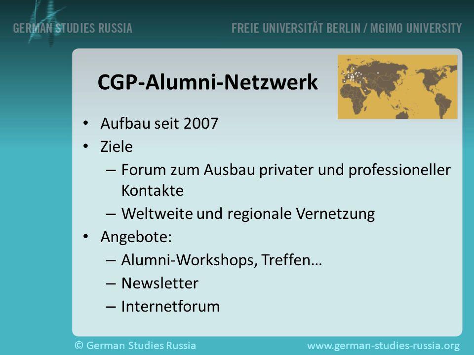 © German Studies Russiawww.german-studies-russia.org CGP-Alumni-Netzwerk Aufbau seit 2007 Ziele – – Forum zum Ausbau privater und professioneller Kont