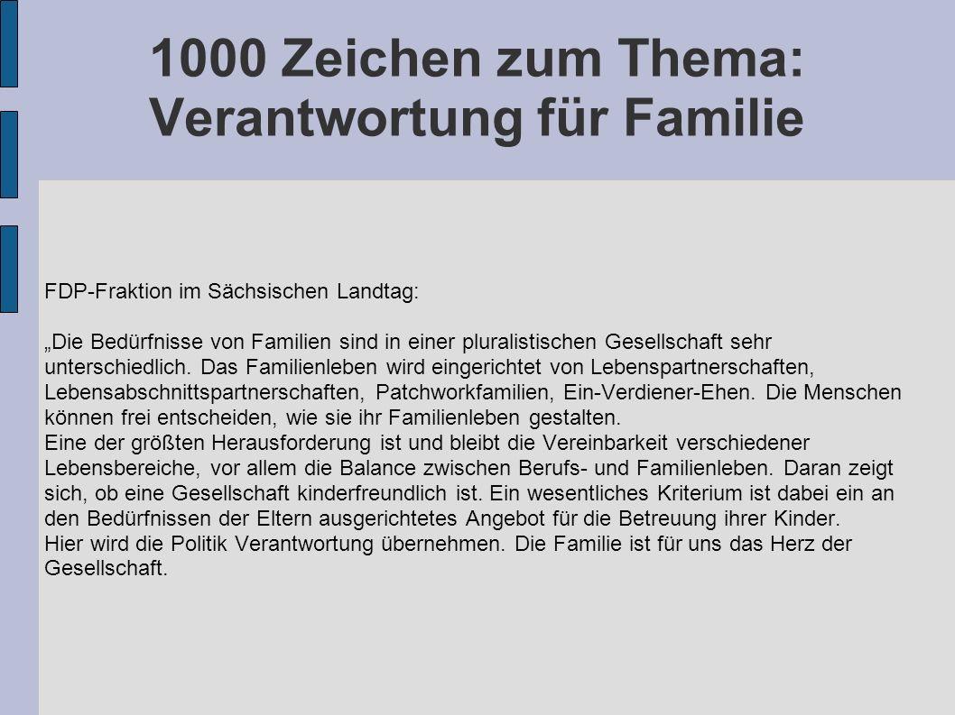 1000 Zeichen zum Thema: Verantwortung für Familie FDP-Fraktion im Sächsischen Landtag: Die Bedürfnisse von Familien sind in einer pluralistischen Gese