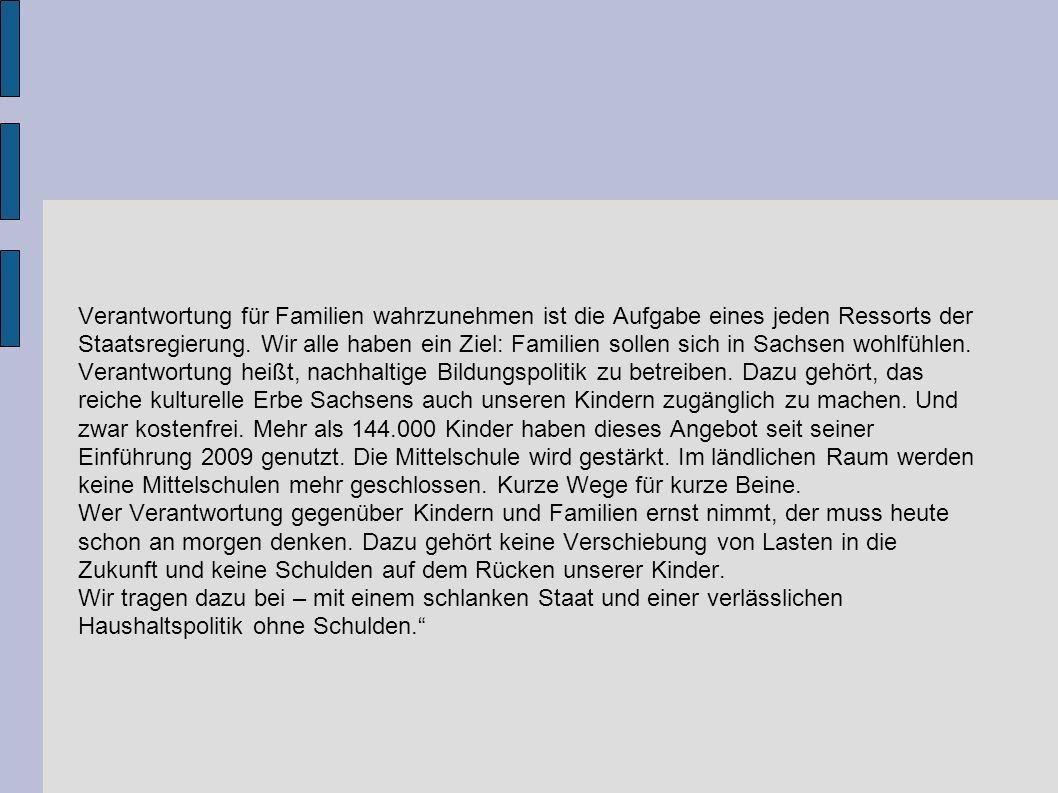 1000 Zeichen zum Thema: Verantwortung für Familie SPD-Fraktion im Sächsischen Landtag: Viele Paare treffen jedes Jahr die Entscheidung für ein Kind.