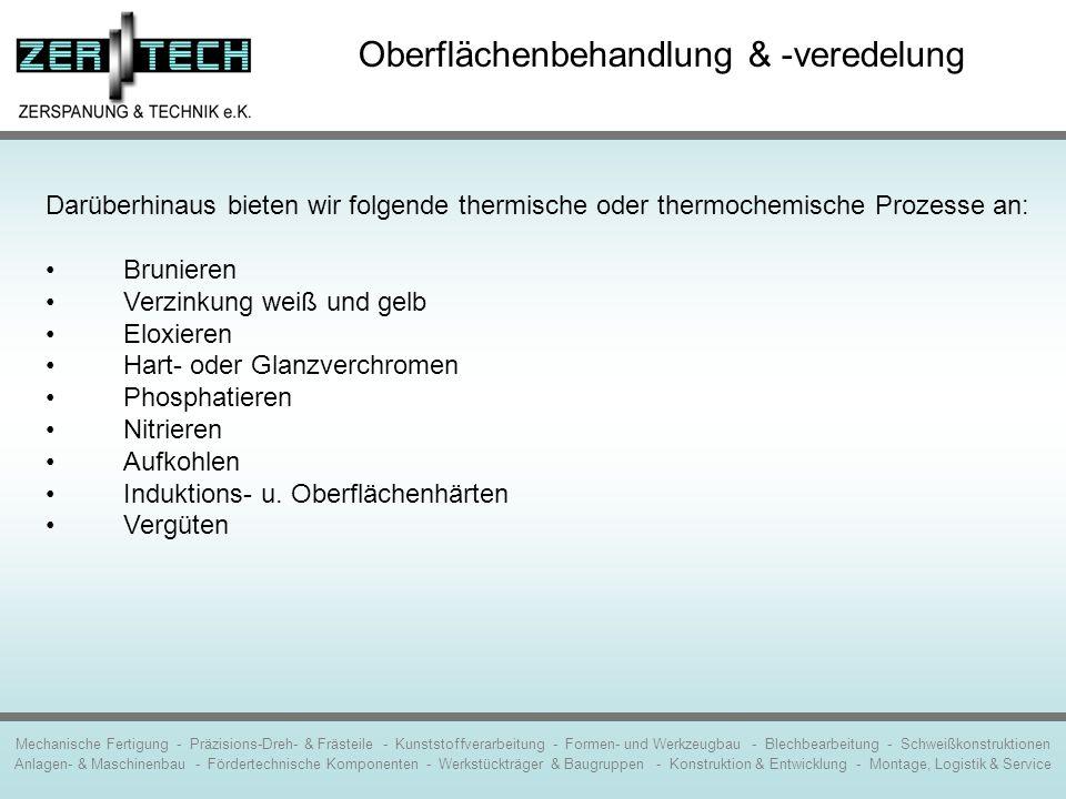 Mechanische Fertigung - Präzisions-Dreh- & Frästeile - Kunststoffverarbeitung - Formen- und Werkzeugbau - Blechbearbeitung - Schweißkonstruktionen Anl