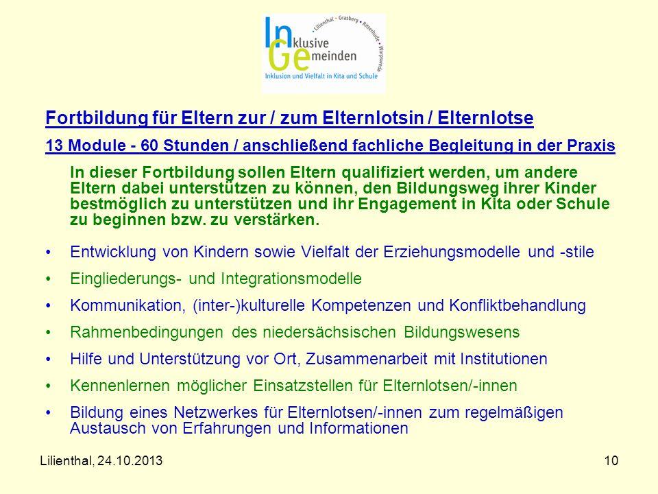 Lilienthal, 24.10.201310 Fortbildung für Eltern zur / zum Elternlotsin / Elternlotse 13 Module - 60 Stunden / anschließend fachliche Begleitung in der