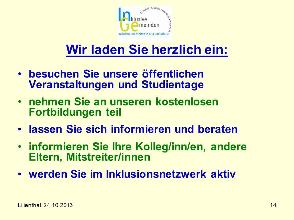 Lilienthal, 24.10.201314 Wir laden Sie herzlich ein: besuchen Sie unsere öffentlichen Veranstaltungen und Studientage nehmen Sie an unseren kostenlose
