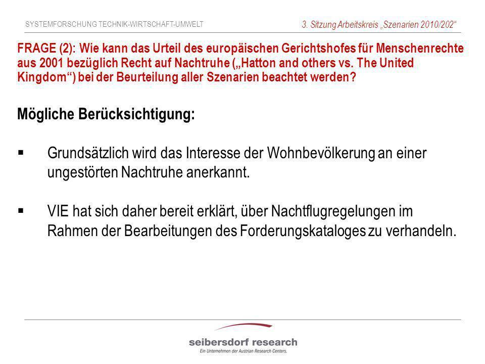 SYSTEMFORSCHUNG TECHNIK-WIRTSCHAFT-UMWELT 3. Sitzung Arbeitskreis Szenarien 2010/202 FRAGE (2): Wie kann das Urteil des europäischen Gerichtshofes für