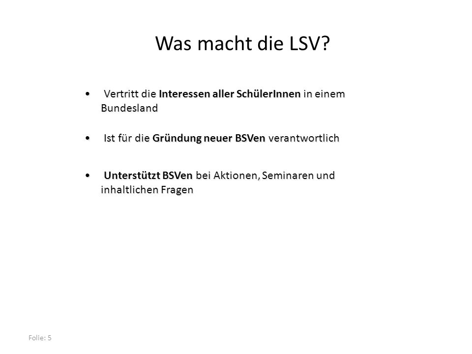 Folie: 5 Was macht die LSV.