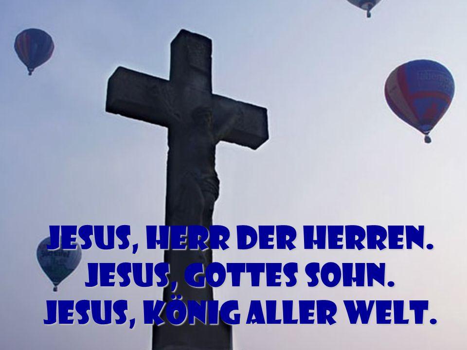 Cho - Jesus, Herr der Herren Text & Musik: Daniel Jacobi © 2003 GenX-Music, adm. by Projektion J Musikverlag, Asslar Jesus, Herr der Herren. Jesus, Go