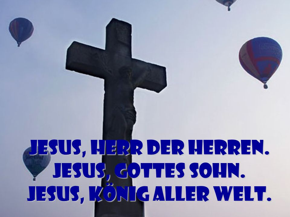 Cho - Jesus, Herr der Herren Text & Musik: Daniel Jacobi © 2003 GenX-Music, adm.