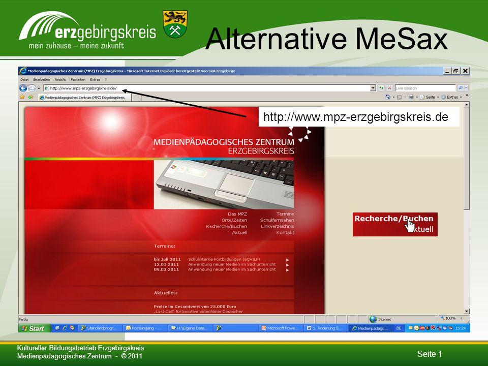 Seite 1 Kultureller Bildungsbetrieb Erzgebirgskreis Medienpädagogisches Zentrum - © 2011 Alternative MeSax http://www.mpz-erzgebirgskreis.de