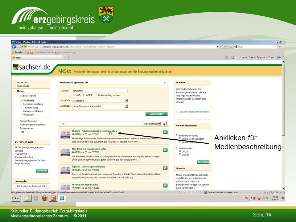 Seite 14 Kultureller Bildungsbetrieb Erzgebirgskreis Medienpädagogisches Zentrum - © 2011 Anklicken für Medienbeschreibung