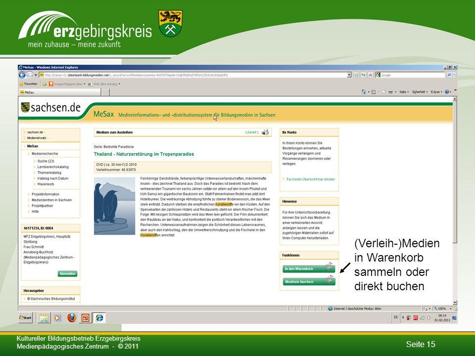 Seite 15 Kultureller Bildungsbetrieb Erzgebirgskreis Medienpädagogisches Zentrum - © 2011 (Verleih-)Medien in Warenkorb sammeln oder direkt buchen