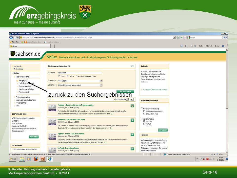 Seite 16 Kultureller Bildungsbetrieb Erzgebirgskreis Medienpädagogisches Zentrum - © 2011 zurück zu den Suchergebnissen