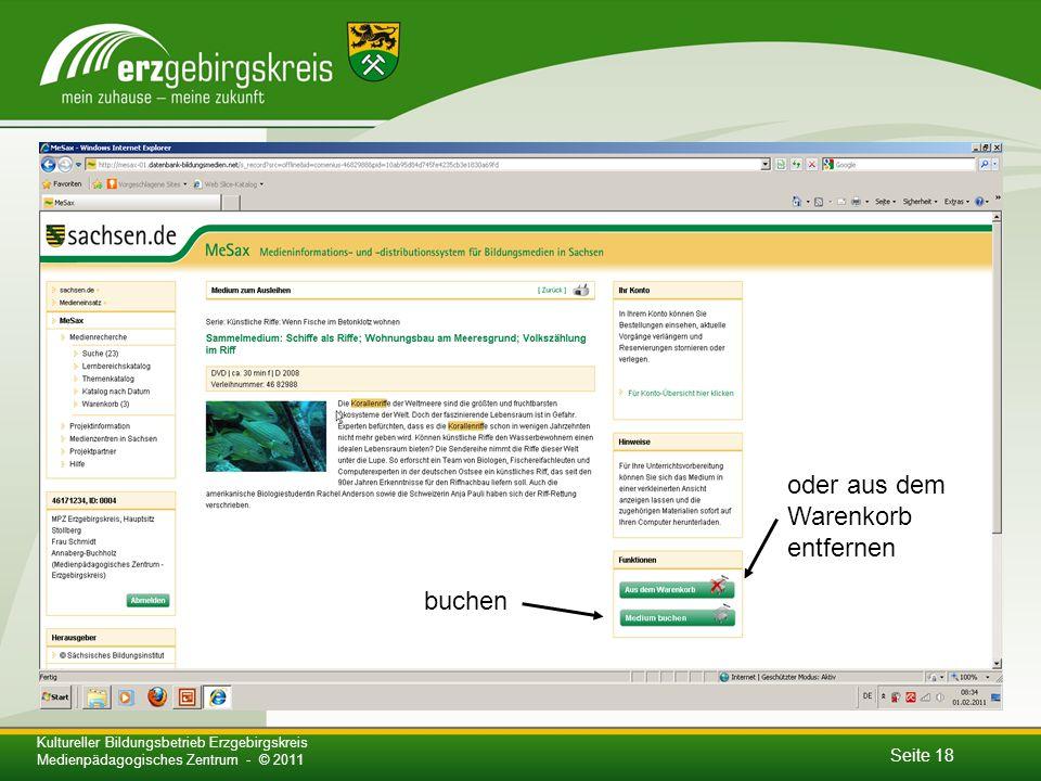 Seite 18 Kultureller Bildungsbetrieb Erzgebirgskreis Medienpädagogisches Zentrum - © 2011 buchen oder aus dem Warenkorb entfernen