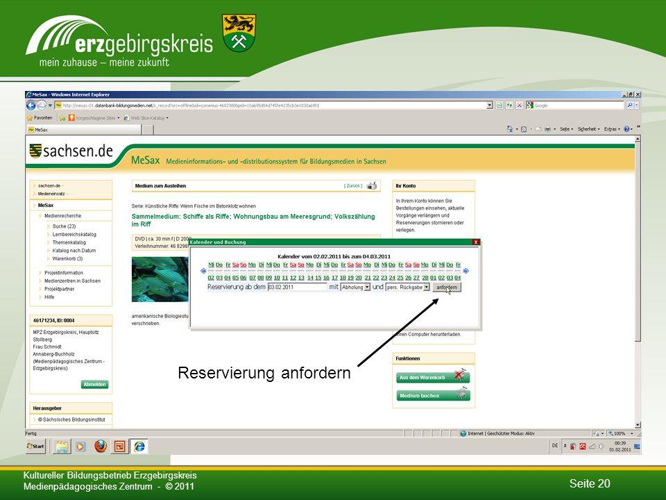 Seite 20 Kultureller Bildungsbetrieb Erzgebirgskreis Medienpädagogisches Zentrum - © 2011 Reservierung anfordern