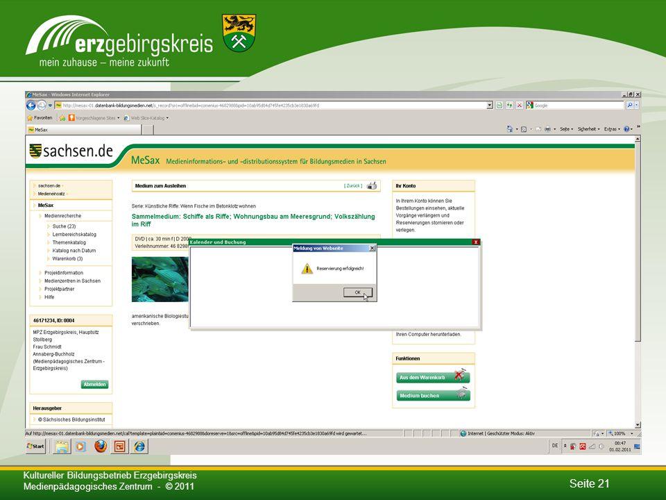 Seite 21 Kultureller Bildungsbetrieb Erzgebirgskreis Medienpädagogisches Zentrum - © 2011