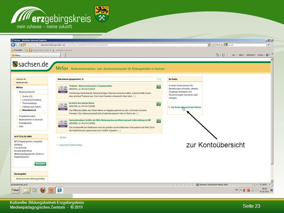 Seite 23 Kultureller Bildungsbetrieb Erzgebirgskreis Medienpädagogisches Zentrum - © 2011 zur Kontoübersicht