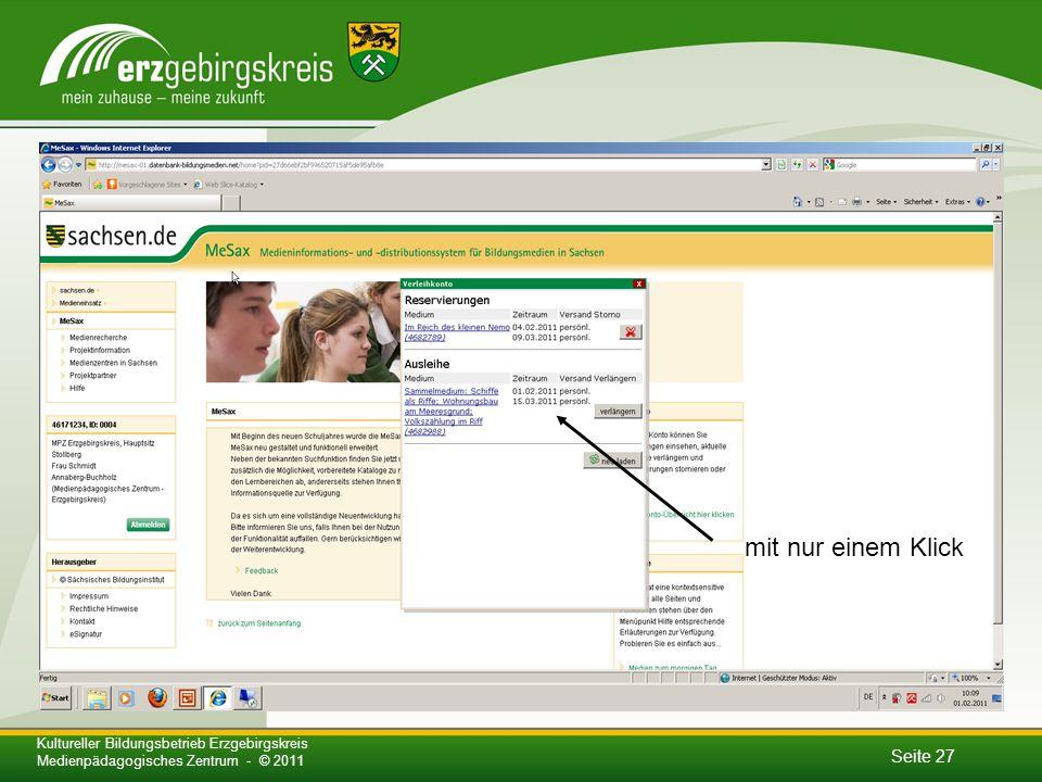 Seite 27 Kultureller Bildungsbetrieb Erzgebirgskreis Medienpädagogisches Zentrum - © 2011 mit nur einem Klick