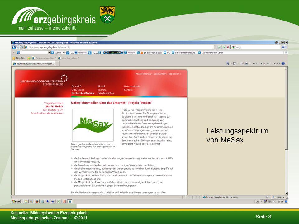 Seite 3 Kultureller Bildungsbetrieb Erzgebirgskreis Medienpädagogisches Zentrum - © 2011 Leistungsspektrum von MeSax