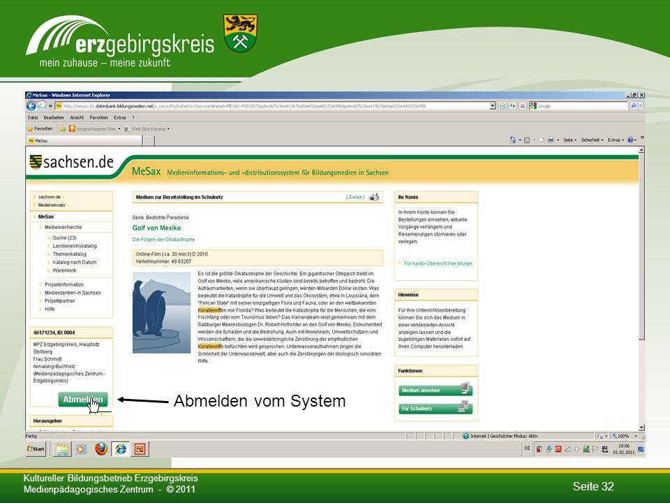 Seite 32 Kultureller Bildungsbetrieb Erzgebirgskreis Medienpädagogisches Zentrum - © 2011 Abmelden vom System