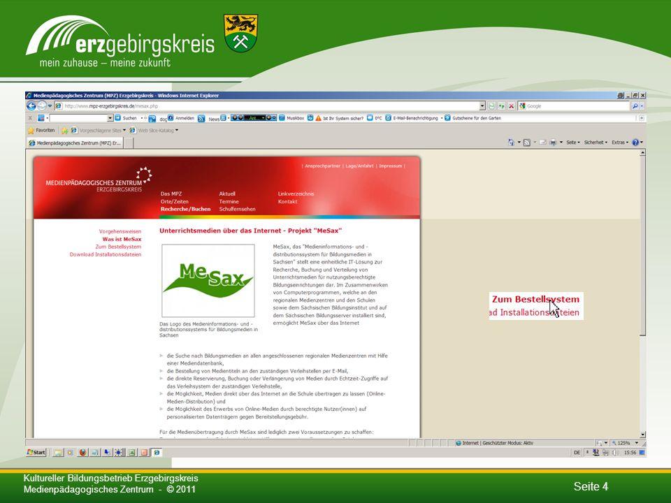 Seite 4 Kultureller Bildungsbetrieb Erzgebirgskreis Medienpädagogisches Zentrum - © 2011