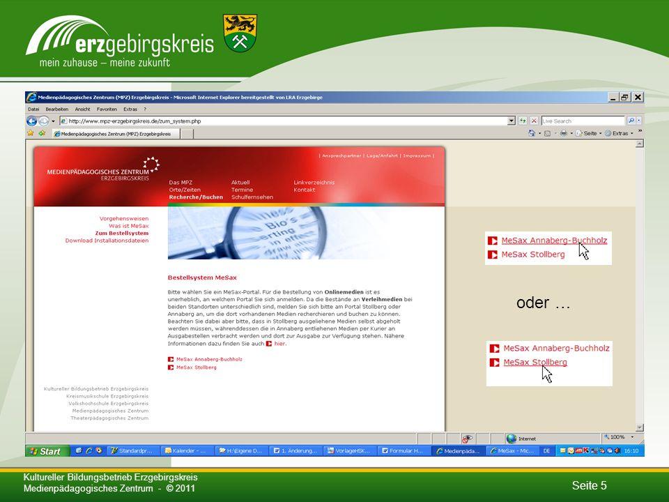 Seite 5 Kultureller Bildungsbetrieb Erzgebirgskreis Medienpädagogisches Zentrum - © 2011 oder …