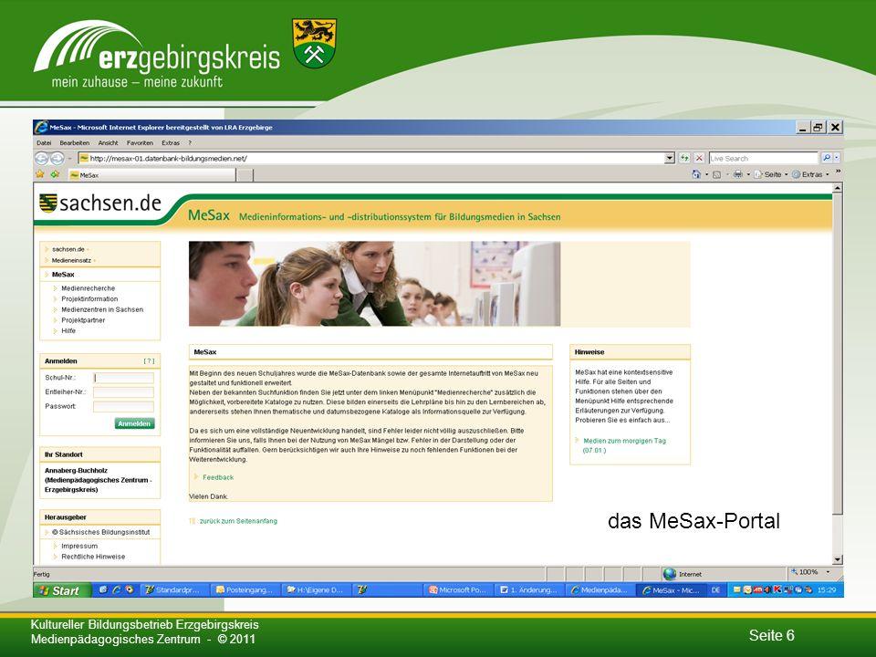 Seite 6 Kultureller Bildungsbetrieb Erzgebirgskreis Medienpädagogisches Zentrum - © 2011 das MeSax-Portal