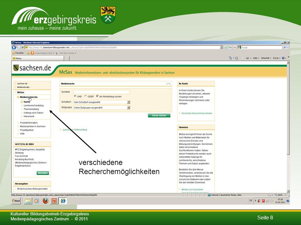 Seite 8 Kultureller Bildungsbetrieb Erzgebirgskreis Medienpädagogisches Zentrum - © 2011 verschiedene Recherchemöglichkeiten