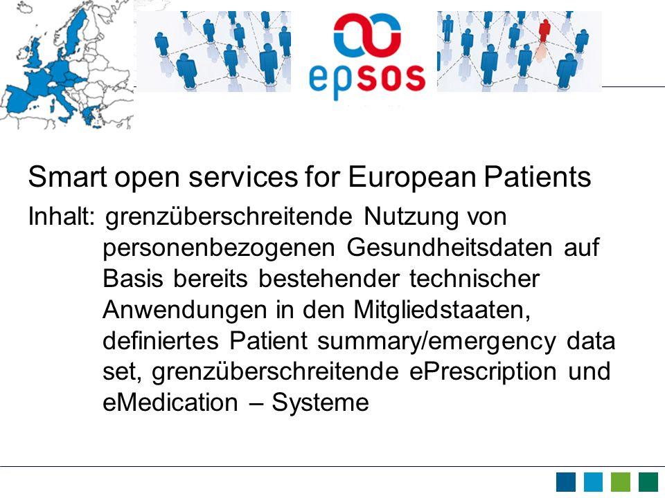 Smart open services for European Patients Inhalt: grenzüberschreitende Nutzung von personenbezogenen Gesundheitsdaten auf Basis bereits bestehender te