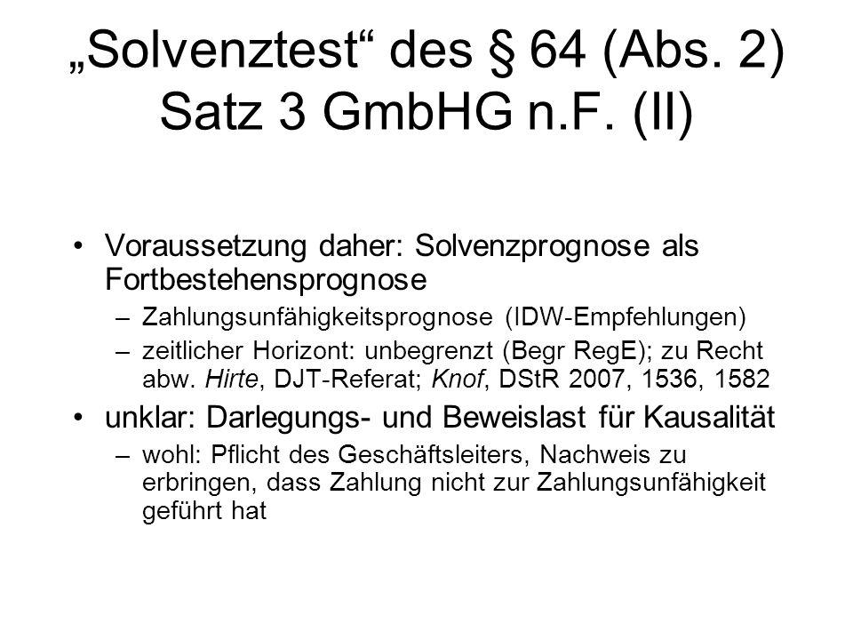 Solvenztest des § 64 (Abs. 2) Satz 3 GmbHG n.F. (I) jede Zahlung an Gesellschafter beinhaltet die (konkludente) Erklärung, dass die konkrete Zahlung n