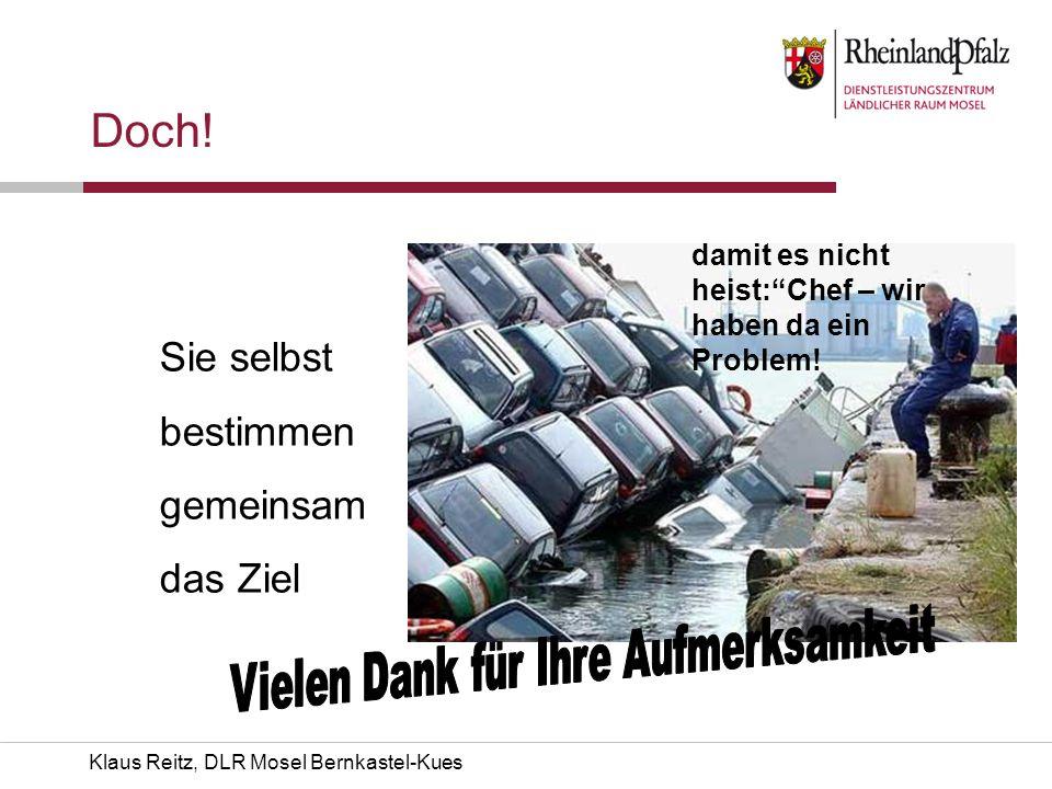Klaus Reitz, DLR Mosel Bernkastel-Kues Doch! Sie selbst bestimmen gemeinsam das Ziel damit es nicht heist:Chef – wir haben da ein Problem!