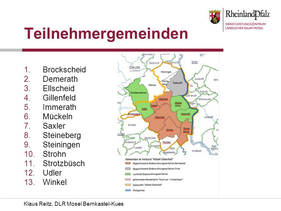 Klaus Reitz, DLR Mosel Bernkastel-Kues Teilnehmergemeinden 1.Brockscheid 2.Demerath 3.Ellscheid 4.Gillenfeld 5.Immerath 6.Mückeln 7.Saxler 8.Steineber