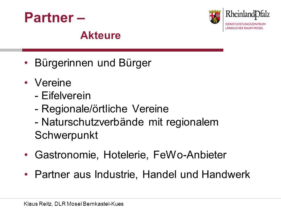 Klaus Reitz, DLR Mosel Bernkastel-Kues Partner – Akteure Bürgerinnen und Bürger Vereine - Eifelverein - Regionale/örtliche Vereine - Naturschutzverbän