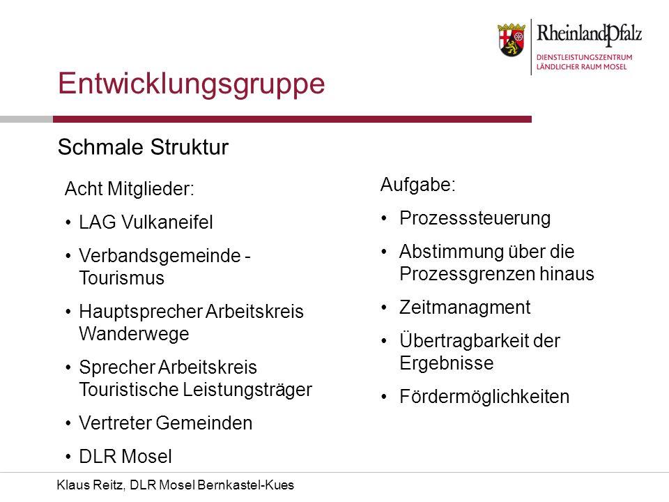 Klaus Reitz, DLR Mosel Bernkastel-Kues Entwicklungsgruppe Schmale Struktur Acht Mitglieder: LAG Vulkaneifel Verbandsgemeinde - Tourismus Hauptsprecher