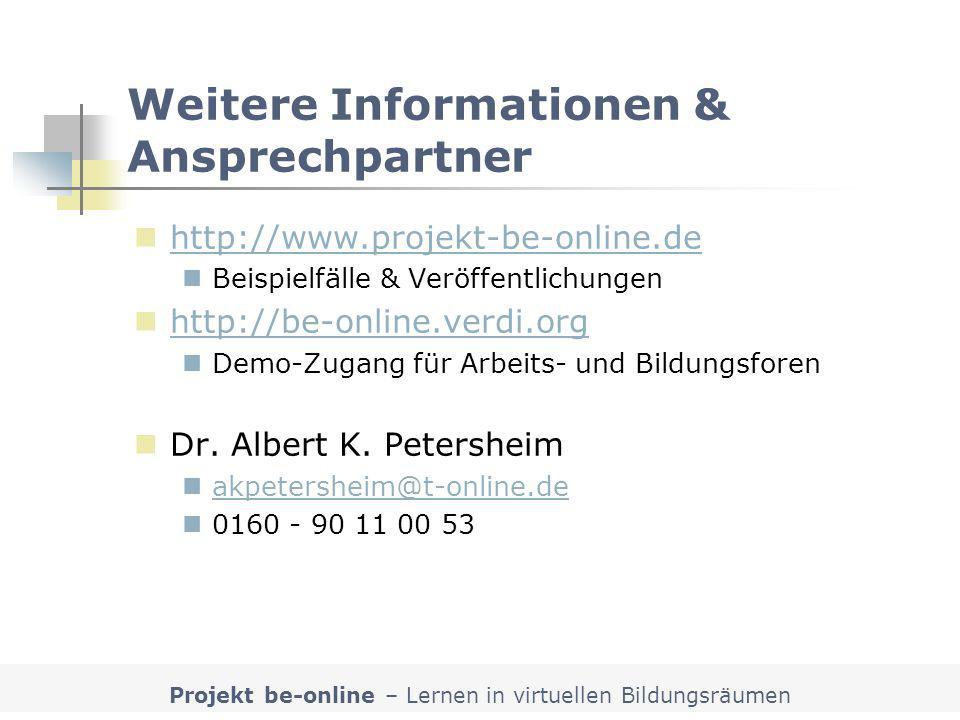 Projekt be-online – Lernen in virtuellen Bildungsräumen Weitere Informationen & Ansprechpartner http://www.projekt-be-online.de Beispielfälle & Veröff