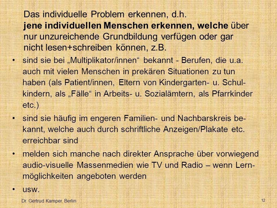 Dr.Gertrud Kamper, Berlin 12 Das individuelle Problem erkennen, d.h.