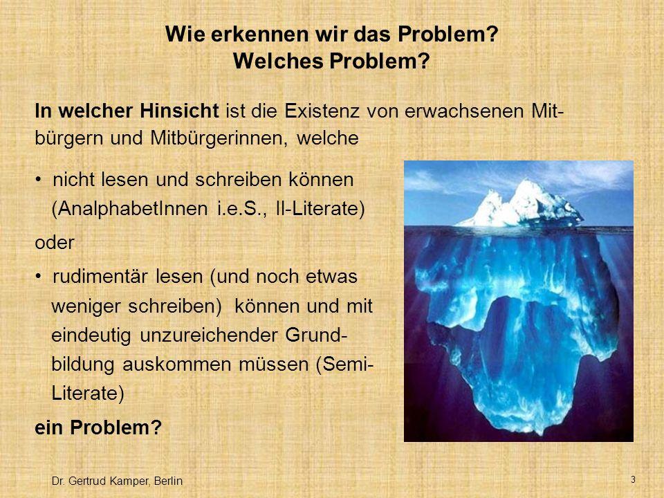 Dr.Gertrud Kamper, Berlin 3 Wie erkennen wir das Problem.
