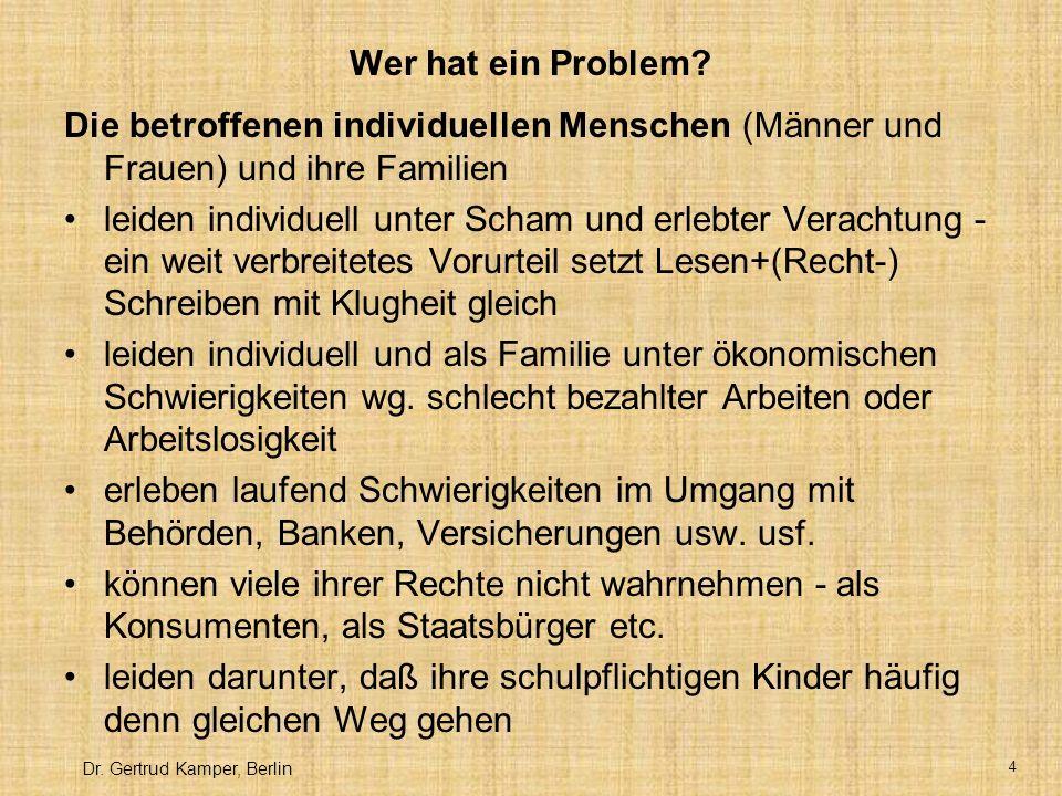 Dr.Gertrud Kamper, Berlin 4 Wer hat ein Problem.