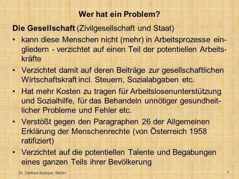 Dr.Gertrud Kamper, Berlin 5 Wer hat ein Problem.