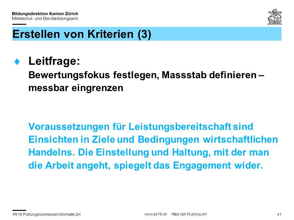 PK19 Prüfungskommission Informatik ZH www.pk19.ch https://pk19.pkorg.ch/ 41 Erstellen von Kriterien (3) Leitfrage: Bewertungsfokus festlegen, Massstab