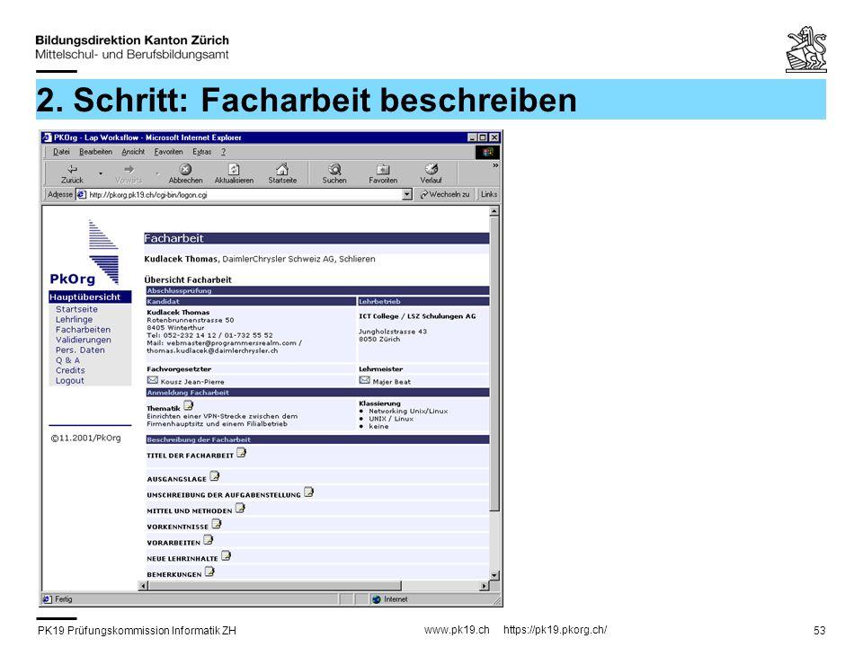 PK19 Prüfungskommission Informatik ZH www.pk19.ch https://pk19.pkorg.ch/ 53 2. Schritt: Facharbeit beschreiben