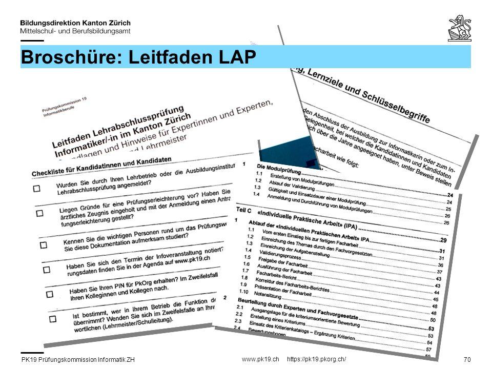 PK19 Prüfungskommission Informatik ZH www.pk19.ch https://pk19.pkorg.ch/ 70 Broschüre: Leitfaden LAP