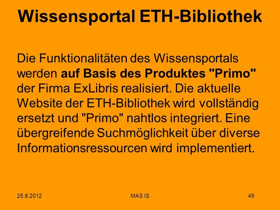 Wissensportal ETH-Bibliothek Die Funktionalitäten des Wissensportals werden auf Basis des Produktes Primo der Firma ExLibris realisiert.