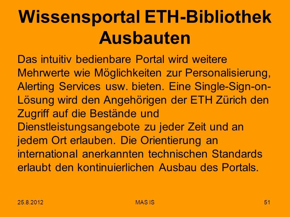 Wissensportal ETH-Bibliothek Ausbauten Das intuitiv bedienbare Portal wird weitere Mehrwerte wie Möglichkeiten zur Personalisierung, Alerting Services usw.