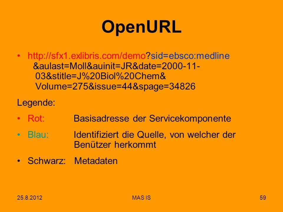 25.8.2012MAS IS59 OpenURL http://sfx1.exlibris.com/demo?sid=ebsco:medline &aulast=Moll&auinit=JR&date=2000-11- 03&stitle=J%20Biol%20Chem& Volume=275&i