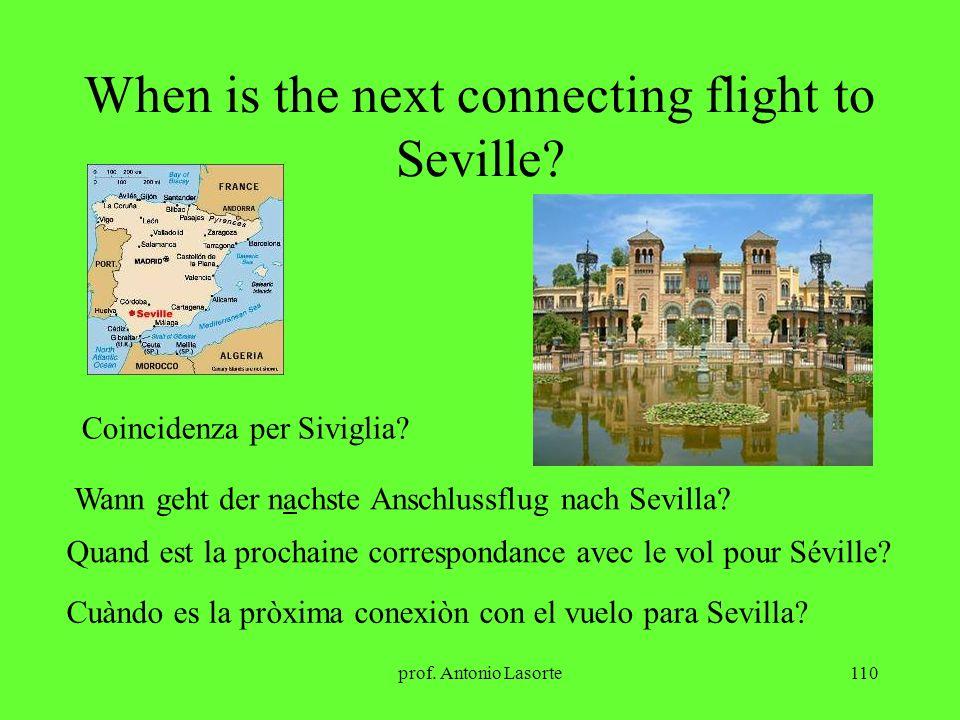 prof.Antonio Lasorte110 When is the next connecting flight to Seville.