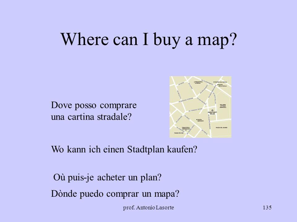 prof. Antonio Lasorte135 Where can I buy a map? Dove posso comprare una cartina stradale? Wo kann ich einen Stadtplan kaufen? Où puis-je acheter un pl