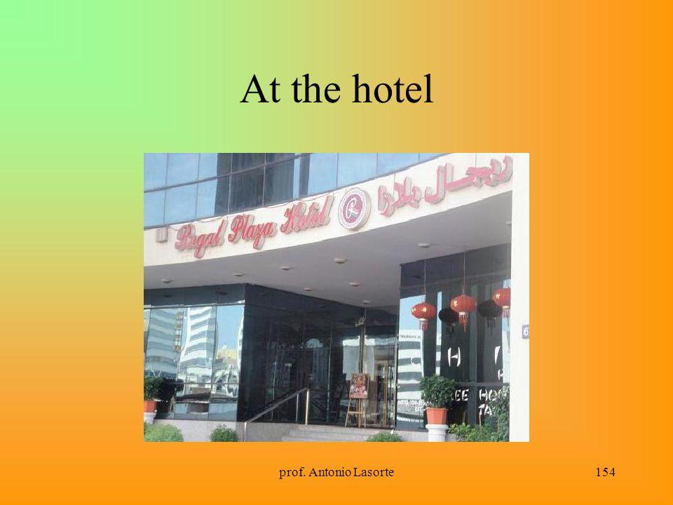 prof. Antonio Lasorte154 At the hotel