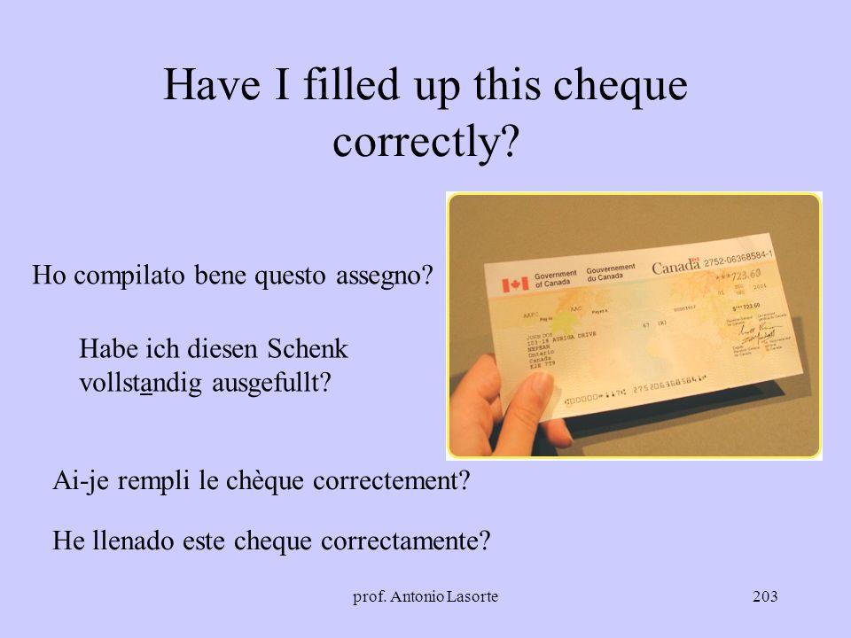 prof. Antonio Lasorte203 Have I filled up this cheque correctly? Ho compilato bene questo assegno? He llenado este cheque correctamente? Ai-je rempli