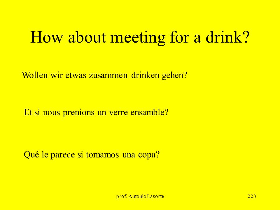 prof.Antonio Lasorte223 How about meeting for a drink.