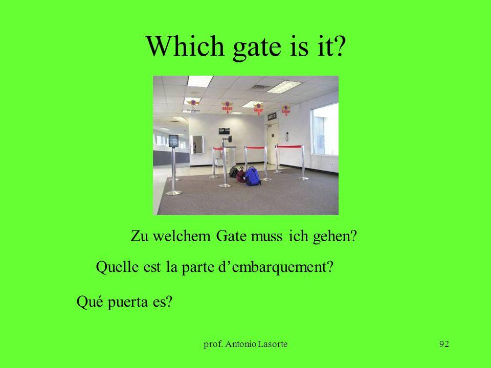 prof. Antonio Lasorte92 Which gate is it? Zu welchem Gate muss ich gehen? Quelle est la parte dembarquement? Qué puerta es?