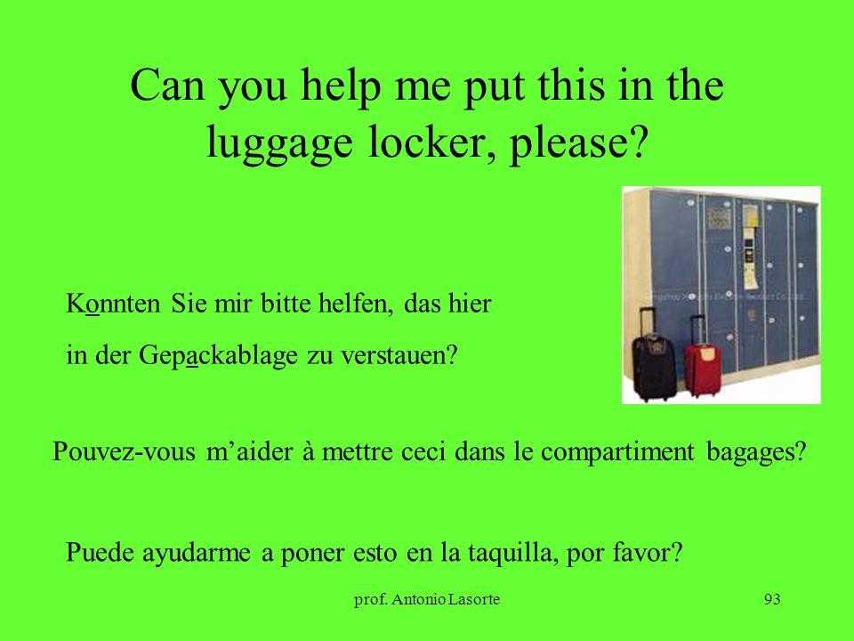 prof. Antonio Lasorte93 Can you help me put this in the luggage locker, please? Konnten Sie mir bitte helfen, das hier in der Gepackablage zu verstaue