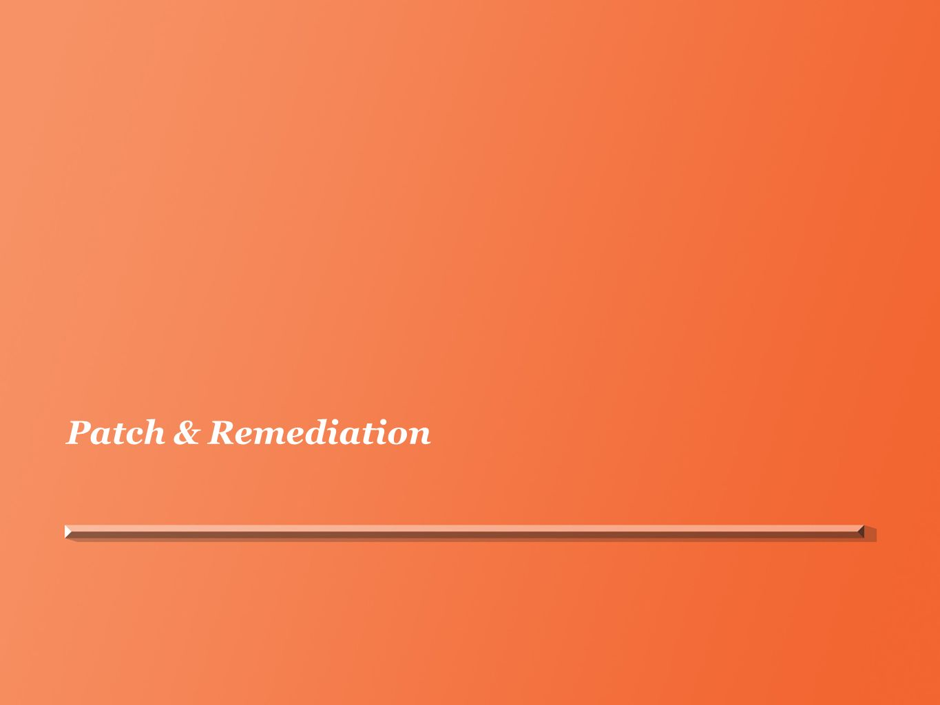 Patch & Remediation